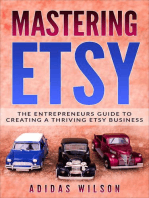Mastering Etsy - The Entrepreneurs Guide To Creating A Thriving Etsy Business