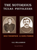 The Notorious Texas Pistoleers - Ben Thompson & King Fisher