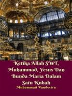 Ketika Allah SWT, Muhammad, Yesus Dan Bunda Maria Dalam Satu Kubah