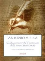 Antonio Vieira,Celebrazioni per il IV centenario della nascita (1608-2008)