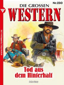 Die großen Western 230: Tod aus dem Hinterhalt