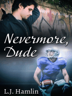 Nevermore, Dude