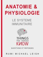 """Anatomie et Physiologie """"Le Système Immunitaire"""""""