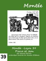 Montée -Leçon 39 Pierre et Jean