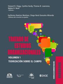 Tratado de estudios organizacionales: Volumen 1. Teorización sobre el campo