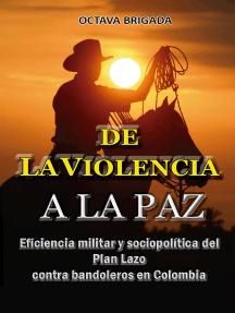 De la violencia a la paz Eficiencia del plan lazo contra bandoleros en Colombia