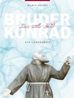 Bruder Konrad - Der stille Held