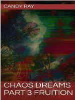 Chaos Dreams Part 3 Fruition