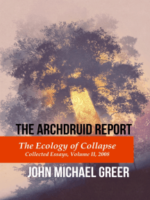 The Archdruid Report: The Ecology of Collapse: Collected Essays, Volume II, 2008