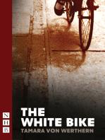 The White Bike (NHB Modern Plays)