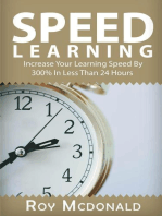 Speed Learning - Increase Your Learning Speed By 300% In Less Than 24 Hours