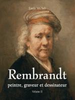 Rembrandt - Peintre, graveur et dessinateur - Volume II