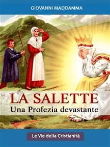 La Salette: Una profezia devastante