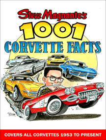 Steve Magnante's 1001 Corvette Facts: Covers All Corvettes 1953 to Present