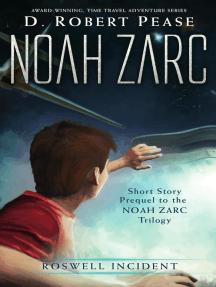 Noah Zarc: Roswell Incident: Noah Zarc, #5