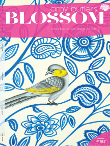 Amy Butler's Blossom: Create Love - Express Beauty - Be Kind