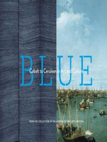 Blue: Cobalt to Cerulean in Art and Culture