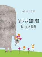 When an Elephant Falls in Love