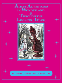 Alice's Adventures in Wonderland & Through the Looking-Glass: An Illustrated Classic