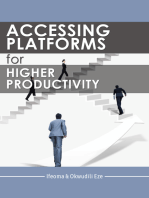 Accessing Platforms for Higher Productivity