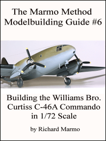 The Marmo Method Modelbuilding Guide #6: Building The Williams Bros. 1/72 scale Curtiss C-46A Commando