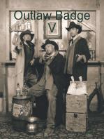 Outlaw Badge V