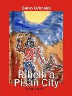 Ribelli a Pisan City