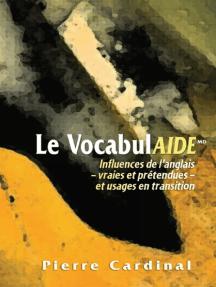 Le VocabulAIDE: Influences de l'anglais – vraies et prétendues – et usages en transition