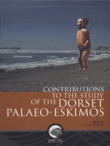 Contributions to the Study of the Dorset Palaeo-Eskimos