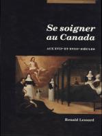 Se soigner au Canada aux XVIIe et XVIIIe siècles