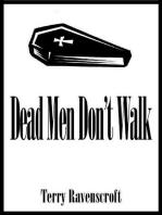 Dead Men Don't Walk