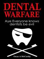 Dental Warfare