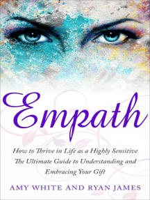 Empath : How to Thrive in Life as a Highly Sensitive- The Ultimate Guide to Understanding and Embracing Your Gift: Empath Series, #1