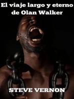 El viaje largo y eterno de Olan Walker