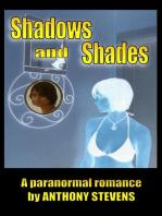 Shadows and Shades