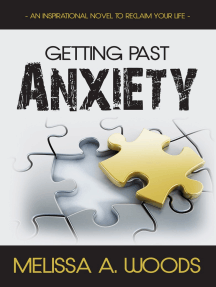 Getting Past Anxiety: An Inspirational Novel to Reclaim Your Life