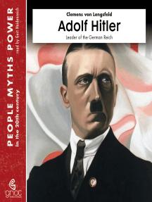Adolf Hitler: Leader of the German Reich