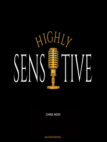 Highly Sensitive: Calvary of a hsperson