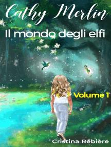 Cathy Merlin 1.: Il mondo degli elfi