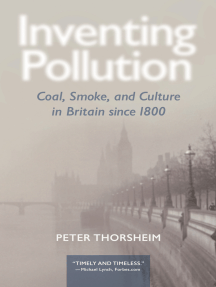 Inventing Pollution: Coal, Smoke, and Culture in Britain since 1800