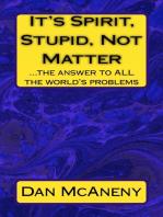 It's SPIRIT, Stupid, NOT Matter