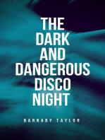 The Dark and Dangerous Disco Night