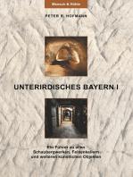 Unterirdisches Bayern I