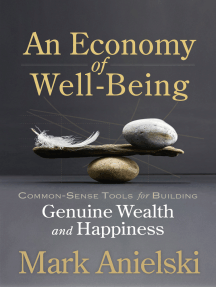 An Economy of Well-Being: Common-sense tools for building genuine wealth and happiness