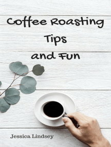 Coffee Roasting Tips and Fun