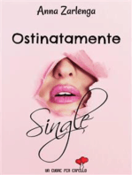 Ostinatamente single (Un cuore per capello)