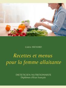 Recettes et menus pour la femme allaitante