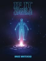 If It Takes a Lifetime