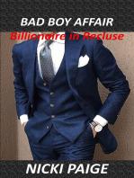 Bad Boy Affair Billionaire in Recluse