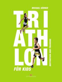 Triathlon für Kids: Motivation und Training